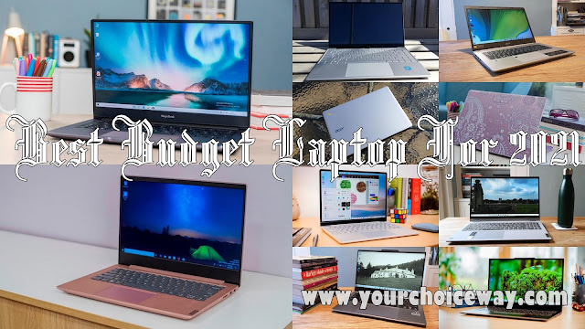 Best Budget Laptop For 2021 - Your Choice Way