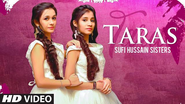 Song  :  Taras Song Lyrics Singer  :  Sufi Hussain Sisters Lyrics  :  Nikk Sahota Music  :  Desi Swagerz
