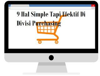 9 (Sembilan) Hal Simple Namun Efektif Untuk Meningkatkan Efisiensi Dan Keuntungan Perusahaan