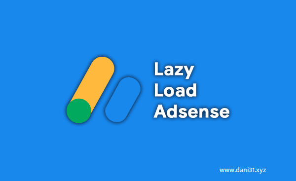 Cara Memasang Lazyload Adsense di Blogspot