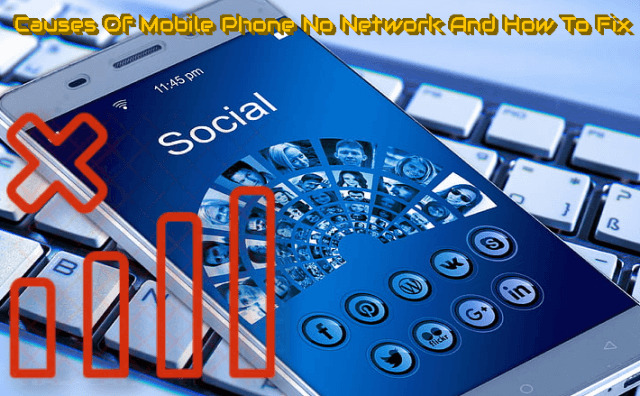 Causes Of Mobile Phone No Network And How To Fix