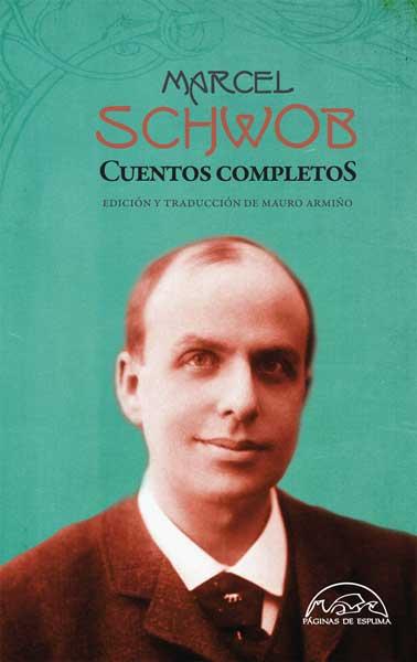 EDITORIALES Cuentos completos de Marcel Schwob
