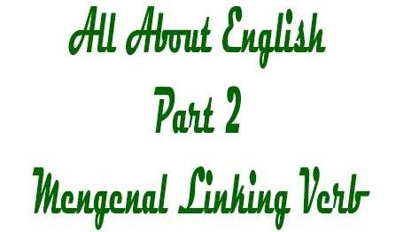 Linking Verb Adalah | Definisi List dan Contoh