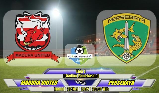 Prediksi Madura United vs Persebaya Surabaya 25 Mei 2018