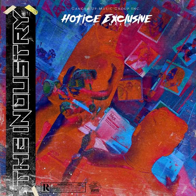 MUSIC: Hotice Exclusive - The Industry || @HoticeExclusive