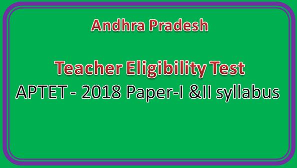APTET - 2018 Paper-I &II syllabus