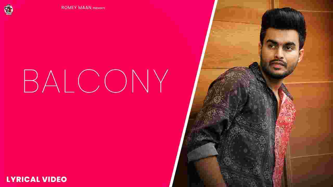 बाल्कनी Balcony lyrics in Hindi Romey Maan Punjabi Song
