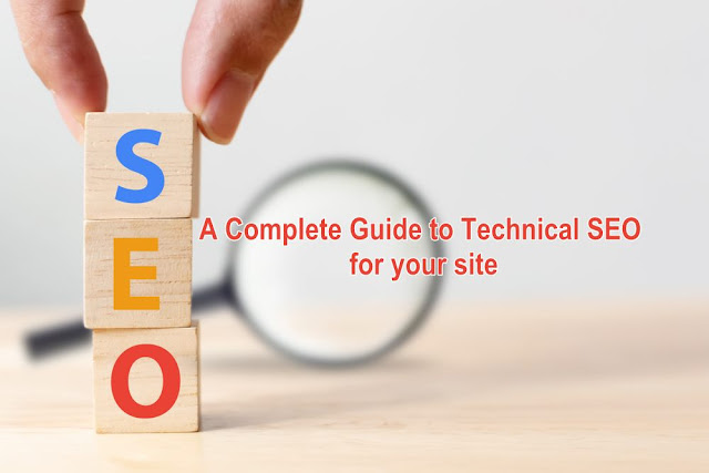 A Complete Guide To Technical SEO For Your Site