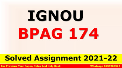 BPAG 174 Solved Assignment 2021-22