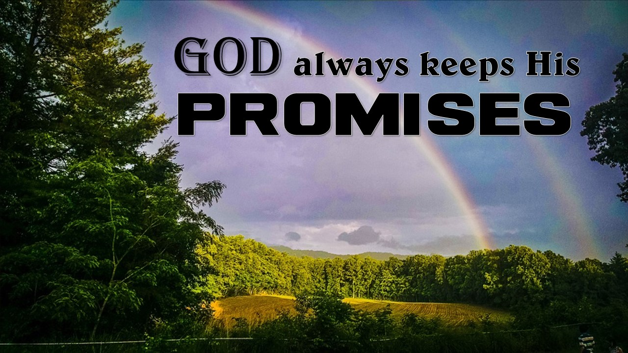 Walking Well With God: The Lord Keeps His Promises