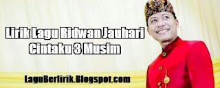 Download Lirik Lagu Ridwan Jauhari – Cintaku 3 Musim