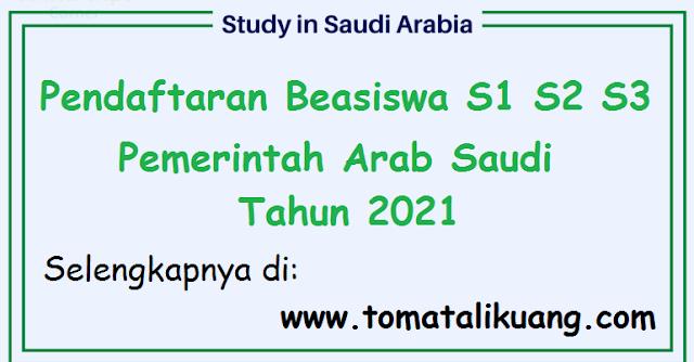 pendaftaran beasiswa s1 s2 s3 pemerintah arab saudi tahun 2021 tomatalikuang.com