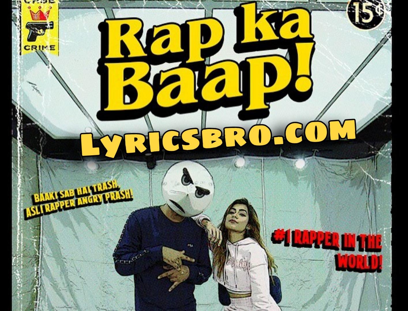 rap-ka-baap-lyrics-angry-prash,hindi-lyrics