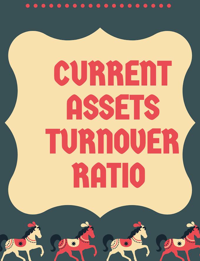 Current Assets Turnover Ratio: Definition & Interpretation