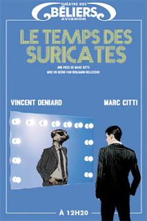 Le Temps des suricates de Marc Citti Mise en scène : Benjamin Bellecour