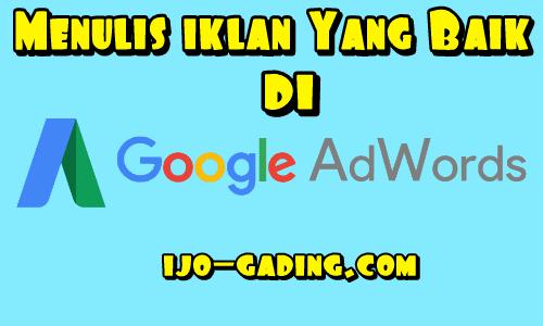 cara membuat iklan yang baik di google adwords