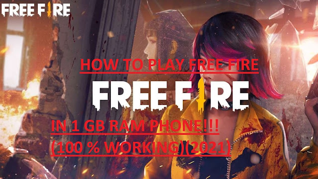 How to play Free Fire in 1GB Ram Phone (2021) 100% Working