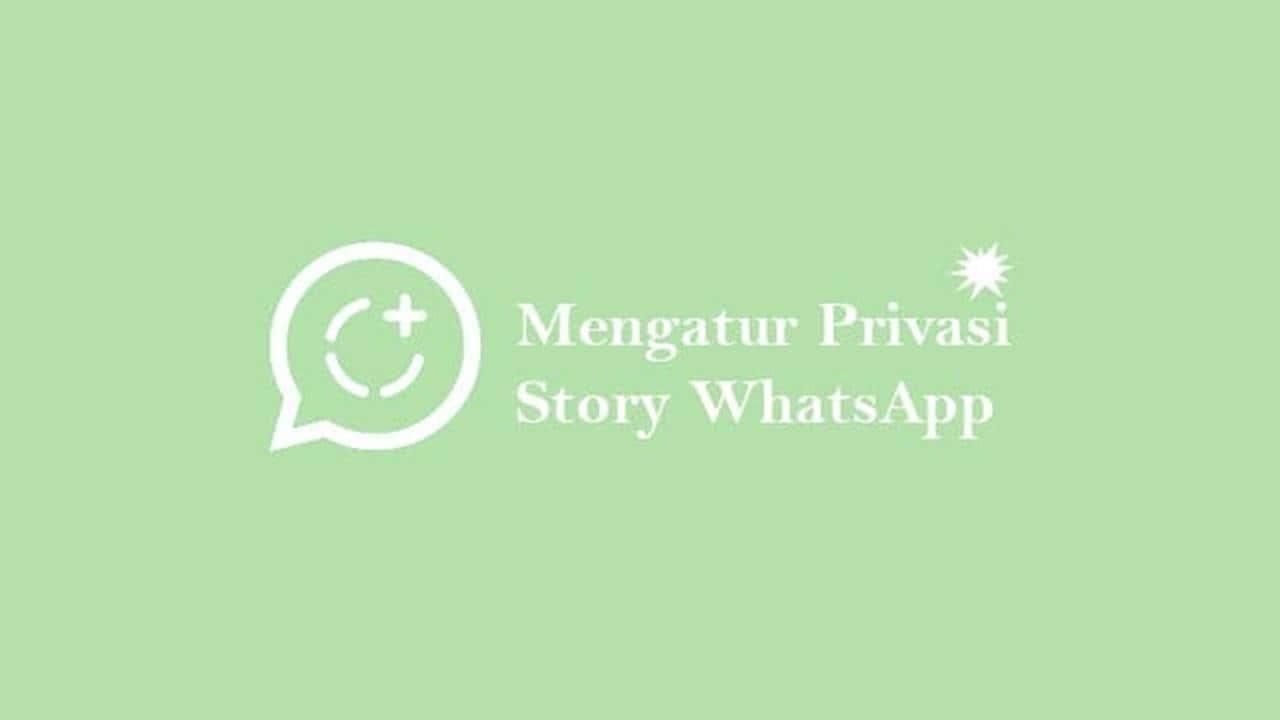 Cara Menyembunyikan Story pada WhatsApp