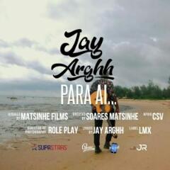 Jay Arghh - Para Ai (2020) [Download]