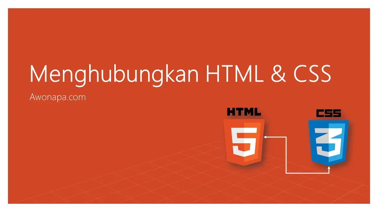 Menghubungkan HTML dan CSS