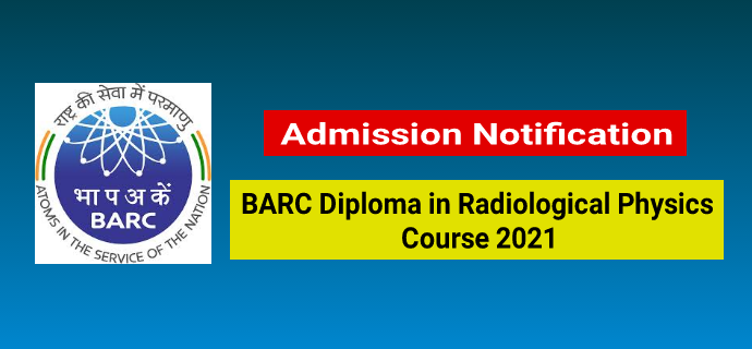 BARC Diploma in Radiological Physics Course 2021