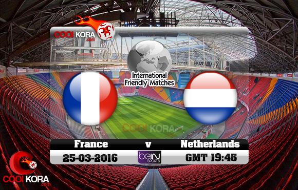 مشاهدة مباراة هولندا وفرنسا اليوم 25-3-2016 مباراة ودية
