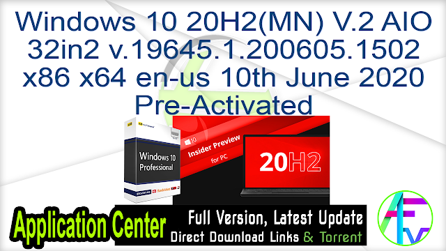 Windows 10 20H2(MN) V.2 AIO 32in2 v.19645.1.200605.1502 x86 x64 en-us 10th June 2020 Pre-Activated