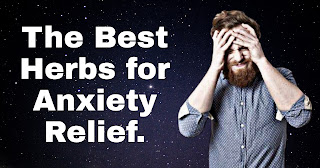 The Best Herbs for Anxiety Relief.