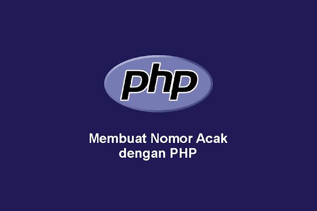 Membuat Nomor Acak dengan PHP