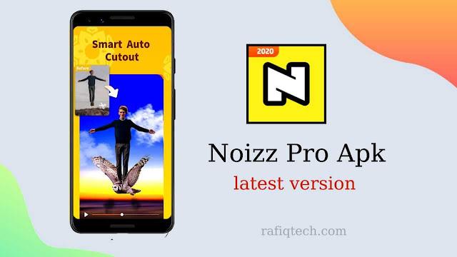 تحميل NOIZZ Pro Apk  بدون علامة مائية أحدث إصدار مجانا للأندرويد