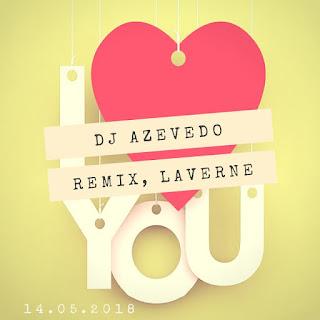 DJ Satelite Feat. Laverne - I Love You (DJ Azevedo Remix )