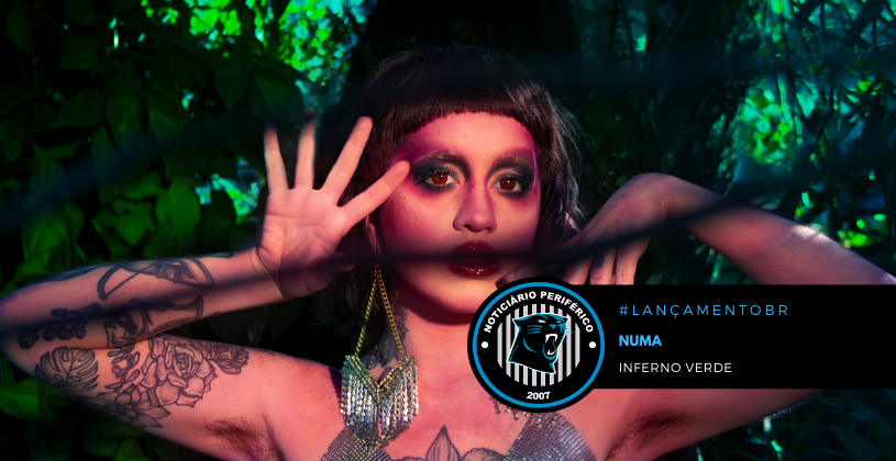 """Expressando todos seus sentimentos, a DJ e beatmaker NUMA lança o álbum """"Inferno Verde"""""""