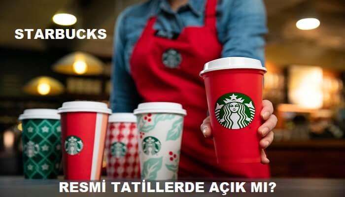 Starbucks Resmi Tatillerde Açık mı? - Kurgu Gücü