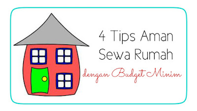 4 Tips Aman Sewa Rumah dengan Budget Minim