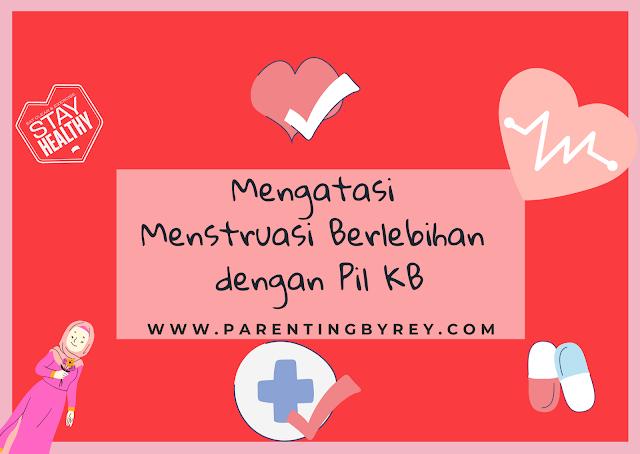 Mengatasi Menstruasi Berlebihan dengan Konsumsi Pil KB
