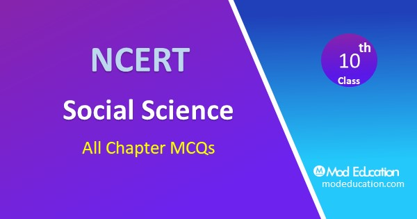 MCQ Class 10 Social Science Geography Chapter 6 Manufacturing Industries with Answer
