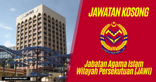 Jawatan Kosong di Jabatan Agama Islam Wilayah Persekutuan (JAWI) 2019