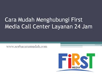 Cara Mudah Menghubungi First Media Call Center Layanan 24 Jam