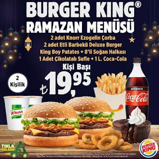 burger king ramazan 2020 iftar menü fiyat ve kampanyaları burger king menüler burger king eve sipariş burger king siparişi
