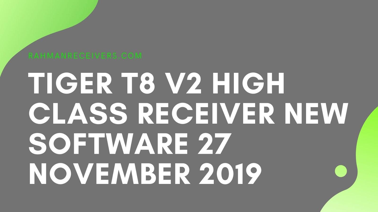 TIGER T8 V2 HIGH CLASS RECEIVER NEW SOFTWARE 27 NOVEMBER 2019