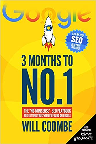 "Three Months to No.1: The ""No-Nonsense"" SEO Playbook for Getting Your Website Found on Google"