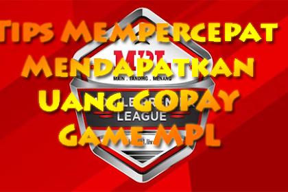 Tips Mempercepat Mendapatkan Uang GOPAY Game MPL