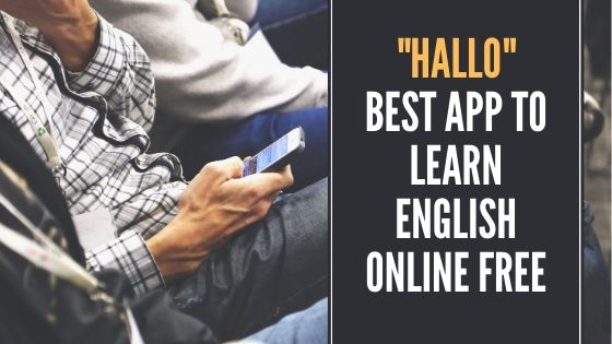 Hallo Best App to learn English online Free