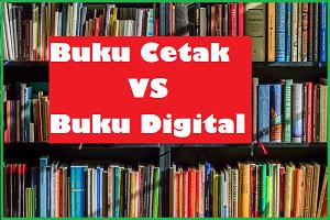 Perbedaan dan Perbandingan Buku Cetak dengan Buku Digital