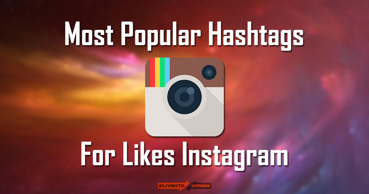 Most Popular Hashtags For Likes Instagram