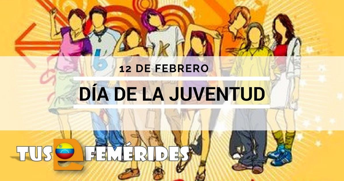 Tus Efemérides Escolares 12 De Febrero Día De La Juventud Batalla