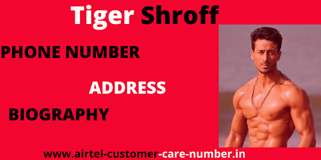 Tiger Shroff phone number, Contact Details, Whatsapp Number, Mobile Number, House Address, Email And More