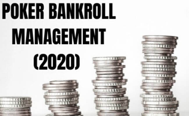 Poker Bankroll Management 2020