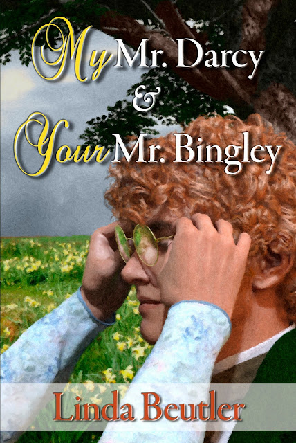 Book Cover: My Mr Darcy & Your Mr Bingley by Linda Beutler
