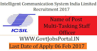Intelligent Communication Systems India Limited Recruitment 2017 –Multi Tasking Staff
